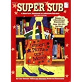 Super Sub: A Must-Have Handbook for Substitute Teachersby Cary Seeman Dehan