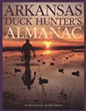 Arkansas Duck Hunters Almanac