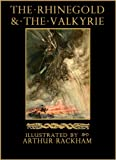 The Rhinegold & The Valkyrie: The Ring of the Nibelung - Volume 1 (Illustrated) (The Ring of the Nibelung by Richard Wagner) (English Edition)