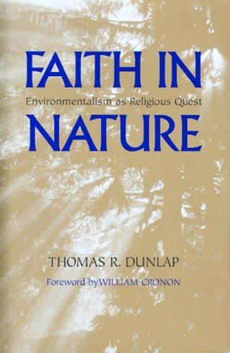 Faith in Nature: Environmentalism as Religious Quest (Weyerhaeuser Environmental Books)