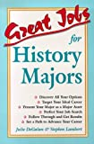 Great Jobs for History Majors (Vgms Great Job Series)