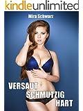 VERSAUT, SCHMUTZIG, HART - 200 Seiten pure S�nde