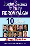 Insider Secrets for Treating Fibromyalgia: 10 Top Experts