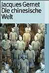 Die chinesische Welt. Die Geschichte...