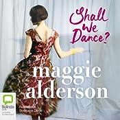 Shall We Dance   [Maggie Alderson]