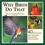 Why Birds Do That: 40 Distinctive Bird Behaviors Explained & Photographed