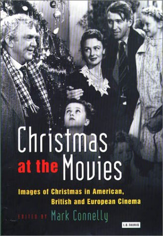 Christmas at the Movies: Images of Christmas in American, British and European Cinema (Cinema and Society)
