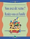 Vous avez dit: vertus?: Rendez - vous en Famille (Volume 1) (French Edition) (1939011507) by Weidmann, Jim