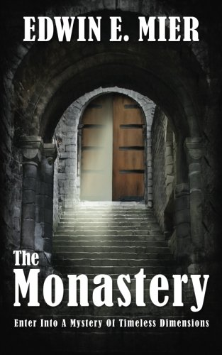 The Monastery: Enter into a mystery of timeless dimensions