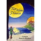 Two Moon Princess ~ Carmen Ferreiro-Esteban