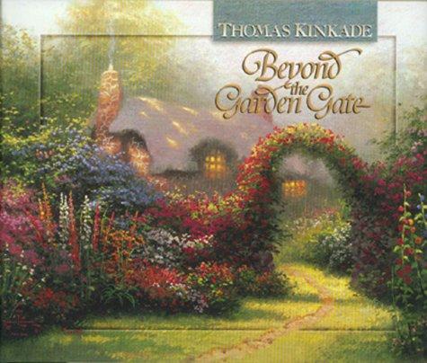 Beyond the Garden Gate, THOMAS KINKADE