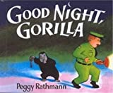Good Night, Gorilla (Turtleback School & Library Binding Edition) (Picture Puffin Books (Pb)) (061328500X) by Rathmann, Peggy