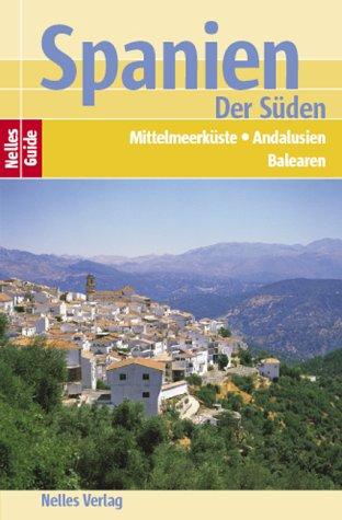 Nelles Guide Spanien - Der Süden (Reiseführer)