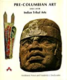 img - for Pre-Columbian Art and Later Indian Tribal Arts book / textbook / text book