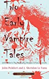Two Early Vampire Tales: John Polidoris The Vampyre & J. Sheridan Le Fanus Carmilla