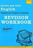Revise AQA: GCSE English and English Language Revision Workbook Higher (REVISE AQA English)
