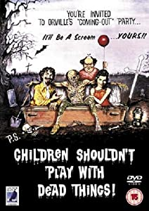 Children Shouldn't Play With Dead Things! [1972] [DVD]