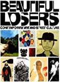 Beautiful Losers, Contemporary Art and Street Culture