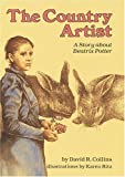 Country Artist: A Story About Beatrix Potter (Creative Minds Biography)