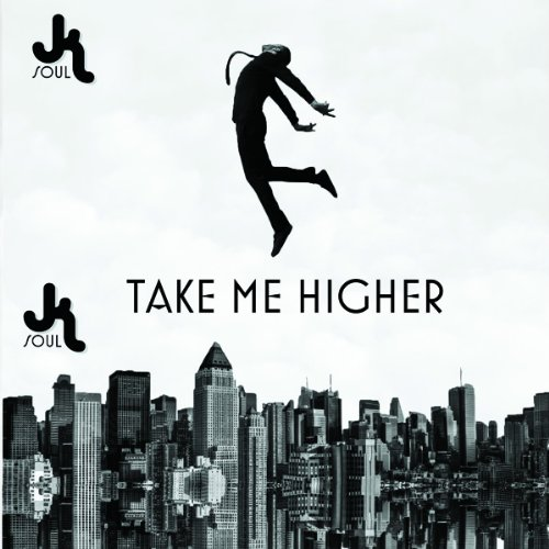 JK Soul-Take Me Higher-2013-SSR Download