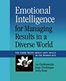 img - for Emotional Intelligence for Managing Results in a Diverse World: The Hard Truth About Soft Skills in the Workplace book / textbook / text book