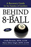 img - for Behind the 8-Ball: A Recovery Guide for the Families of Gamblers book / textbook / text book