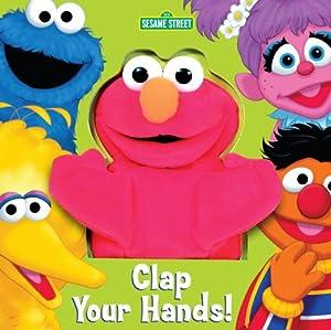 Clap Your Hands! (Sesame Street) (Puppet Book) Joe Ewers