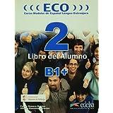 Eco B1+. Libro del alumno. Per le Scuole superiori: Éco 2 extensivo b1+ - livre eleve