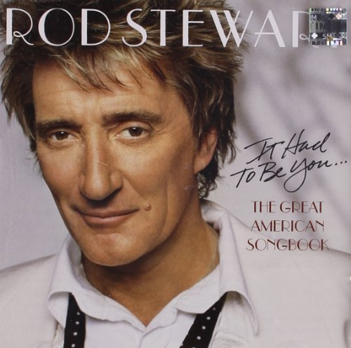 Rod Stewart - It Had To Be You - An American - Zortam Music