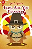 Liam, Are You Thankful?: A Thanksgiving Book for Children