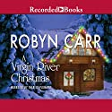 A Virgin River Christmas: A Virgin River Novel Audiobook by Robyn Carr Narrated by Therese Plummer