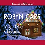 A Virgin River Christmas: A Virgin River Novel (       UNABRIDGED) by Robyn Carr Narrated by Therese Plummer