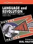 Language and Revolution: Making Moder...