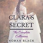 Clara's Secret: The Complete Collection | Norah Black