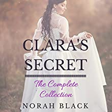 Clara's Secret: The Complete Collection (       UNABRIDGED) by Norah Black Narrated by Sally Sanders