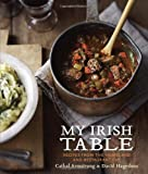 img - for My Irish Table: Recipes from the Homeland and Restaurant Eve book / textbook / text book