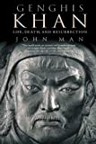 Genghis Khan: Life, Death, and Resurrection (0312366248) by Man, John