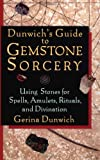 Dunwich's Guide to Gemstone Sorcery (1564146723) by Dunwich, Gerina