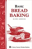 Basic Bread Baking: Storey's Country Wisdom Bulletin A-198
