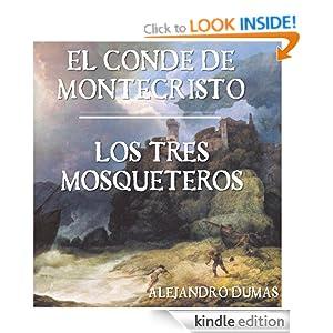 Alejandro Dumas: El Conde de Montecristo. Los Tres Mosqueteros. (Spanish Edition) Alexandre Dumas