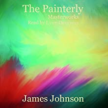 Masterworks: The Painterly, Book 4 Audiobook by James Johnson Narrated by Lynn Devereux