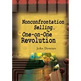 Nonconfrontation Selling... The One-on-One Revolution