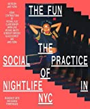 img - for The Fun: The Social Practice of Nightlife in NYC book / textbook / text book