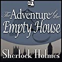 The Adventure of the Empty House: Sherlock Holmes Audiobook by Sir Arthur Conan Doyle Narrated by Edward Raleigh