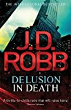 Delusion in Death: 35 J. D. Robb