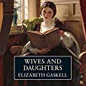 Wives and Daughters (       UNABRIDGED) by Elizabeth Gaskell Narrated by Prunella Scales