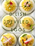 D'Lish Deviled Eggs: A Collection of...