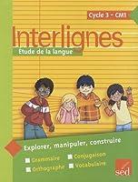 Interlignes CM1 : Etude de la langue