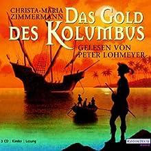 Das Gold des Columbus Hörbuch von Christa-Maria Zimmermann Gesprochen von: Peter Lohmeyer