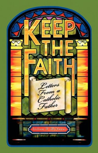 Keep the Faith: Letters From a Catholic Father